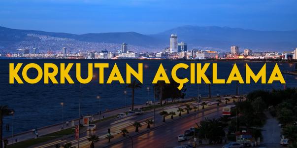İzmir için Korkutan Açıklama