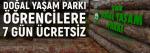 Doğal Yaşam Parkı 7 gün ücretsiz
