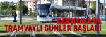 Karşıyaka'da Tramvaylı Günler Başladı