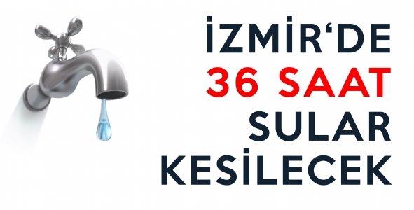 İzmir'de 36 Saat Sular Kesilecek